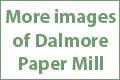link to more images of Dalmore Paper Mill